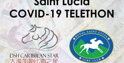 DSH CARIBBEAN STAR LIMITED & ROYAL SAINT LUCIA TURF CLUB HONOURED TO SUPPORT THE COVID-19 TELETHON